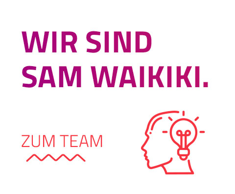 wir sind sam waikiki 1 sam waikiki – Kommunikation, Design, Impulse